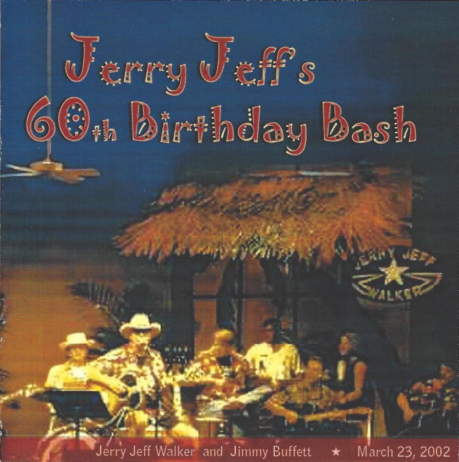 Track List: Jimmy Buffett and Jerry Jeff Walker - Jerry Jeff\'s 60th ...
